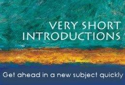Very short introductions. Get ahead in a new subject quickly.